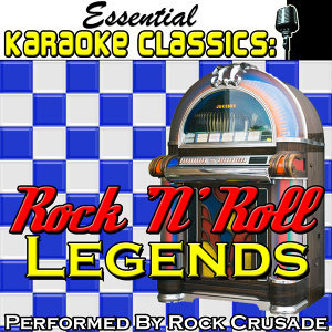 Essential Karaoke Classics: Rock 'N' Roll Legends