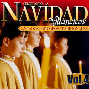 Celebrando la Navidad Vol. 4. Villancicos Cantados por Coros Tradicionales