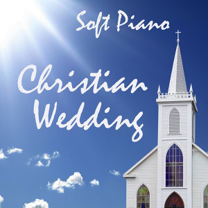 Soft Piano: Christian Wedding