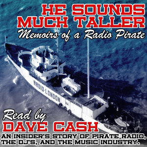 He Sounds Much Taller: Memoirs of a Radio Pirate Part One