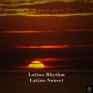 Latino Rhythm, Latino Sunset