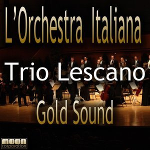 L'Orchestra Italiana - Trio Lescano Golden Sound