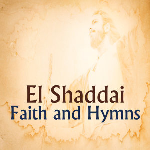 El Shaddai: Faith and Hymns