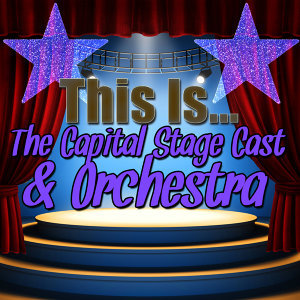 This Is the Capital Stage Cast and Orchestra