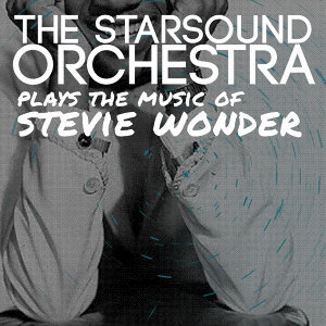 The Starsound Orchestra Plays the Music of Stevie Wonder