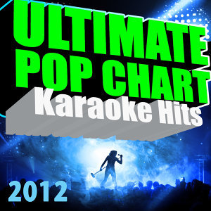 Ultimate Pop Chart Karaoke Hits 2012