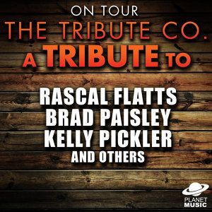 On Tour: A Tribute to Rascal Flatts, Brad Paisley, Kelly Pickler, And Others