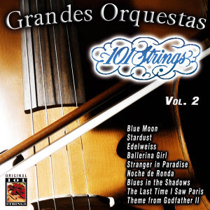 101 Strings Grandes Orquestas Vol. 2