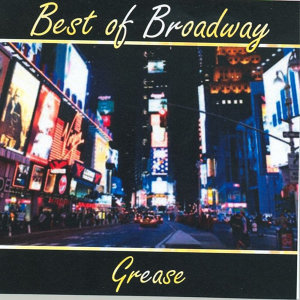 Best of Broadway: Grease