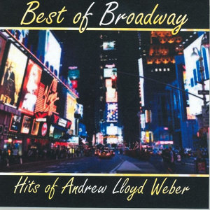 Best of Broadway: Hits of Andrew Lloyd Weber