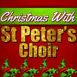 Christmas With St. Peters Choir