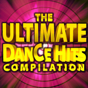 The Ultimate Dance Hits Compilation