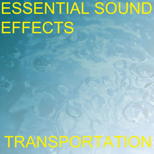 Essential Sound Effects 2 - Transportation