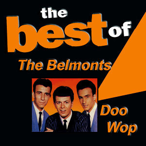 The Best of the Belmonts Doo Wop