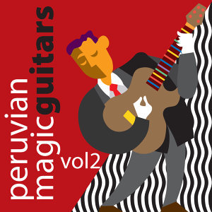Peruvian Magic Guitars, Vol. 2