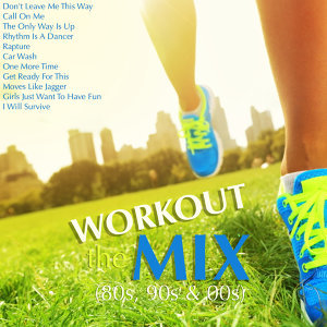 The Workout Mix (80s, 90s & 00s)