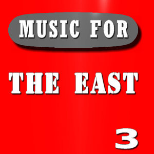 Music for the East, Vol. 3