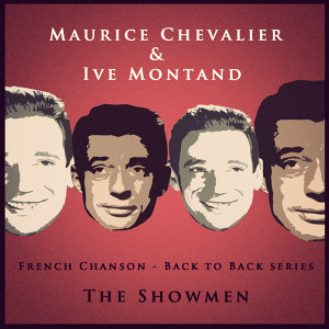Back to Back Series: Maurice Chevalier & Yves Montand: The Showmen