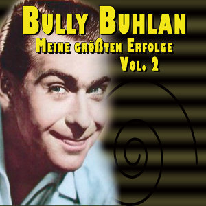 Bully Buhlan - Meine größten Erfolge Vol.2