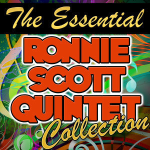 The Essential Ronnie Scott Quintet Collection - EP