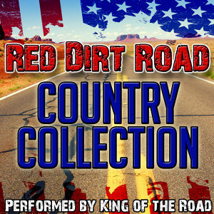 Red Dirt Road: Country Collection