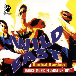 Wild East (Radical Remixes)