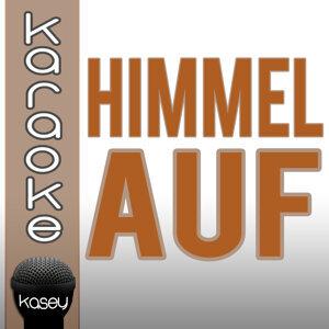 Himmel auf (inkl. Karaoke-Version)