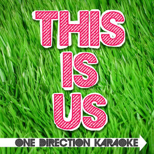 This Is Us - One Direction (Karaoke Versions)