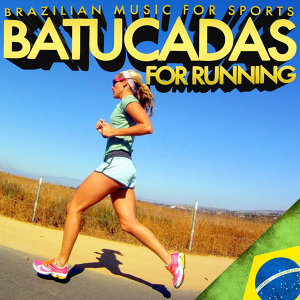 Brazilian Music for Sports. Batucadas for Running