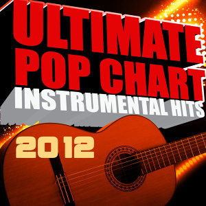 Ultimate Pop Chart Instrumental Hits 2012
