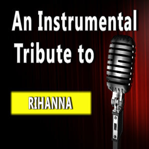 An Instrumental Tribute to Rihanna