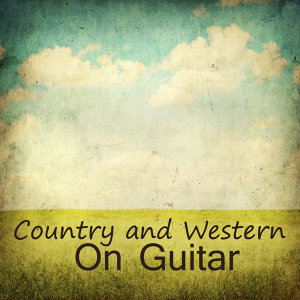 Country and Western Music On Guitar