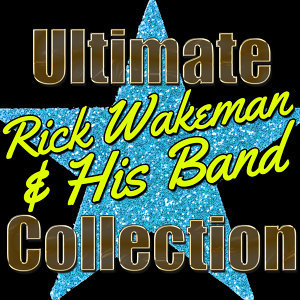 Ultimate Rick Wakeman and His Band Collection