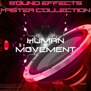 Sound Effects Master Collection 4 - Human Movement
