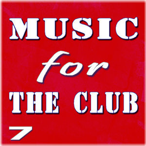 Music for the Club, Vol. 7