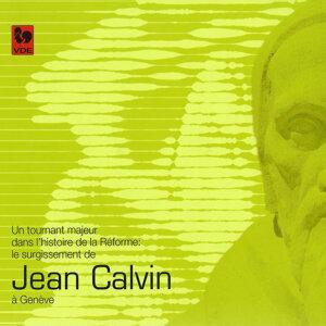 Jean Calvin, un tournant majeur dans l'histoire de la Réforme, Vol. 1: L'Europe au temps de la Réforme