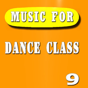 Music for Dance Class, Vol. 9 (Special Edition)