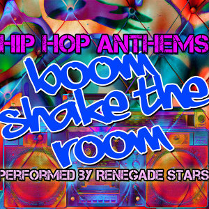 Boom Shake the Room - Hip Hop Anthems