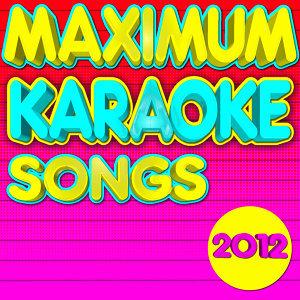 Maximum Karaoke Songs 2012