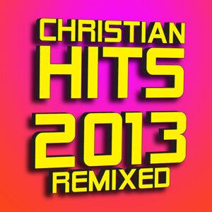 Christian Hits 2013 - Remixed