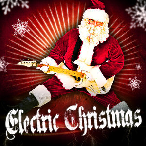 Electric Christmas (Instrumental Rock Versions of Famous Xmas Carols and Songs)