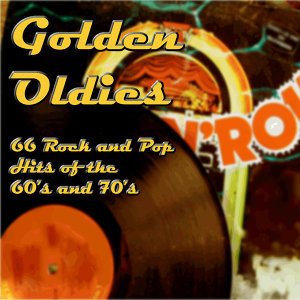 Oldies and Goldies: 50 Classic Rock and Pop Hits of the 60's and 70's