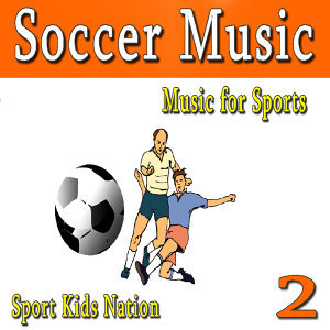 Music for Sports Soccer Music, Vol. 2