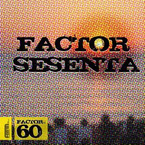 Factor Sesenta