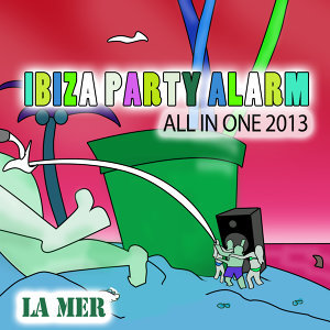 Ibiza Party Alarm (All in One 2013)