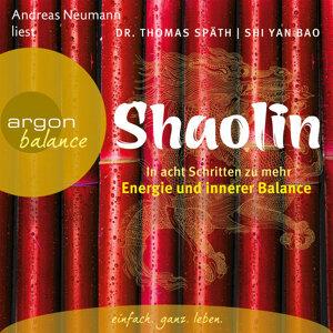 Shaolin - In acht Schritten zu mehr Energie und innerer Balance - Gekürzte Fassung