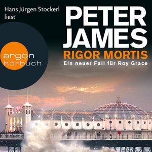 Rigor Mortis - Ein neuer Fall für Roy Grace - Gekürzte Fassung