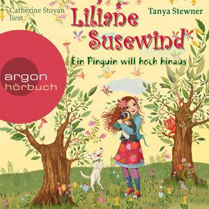 Liliane Susewind - Ein Pinguin will hoch hinaus - Gekürzte Fassung
