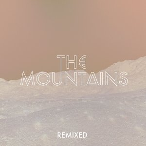 The Mountains - Remixes
