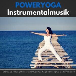 Poweryoga Instrumentalmusik - Tiefenentspannung Hintergrundmusik für Yoga Sonnengruß und Meditation